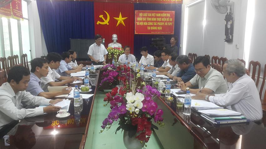 Hội Luật Gia Việt Nam kiểm tra, khảo sát tình hình thực hiện Đề án: Xã hội hóa công tác phổ biến, giáo dục pháp luật và trợ giúp pháp lý tại Quảng Ngãi