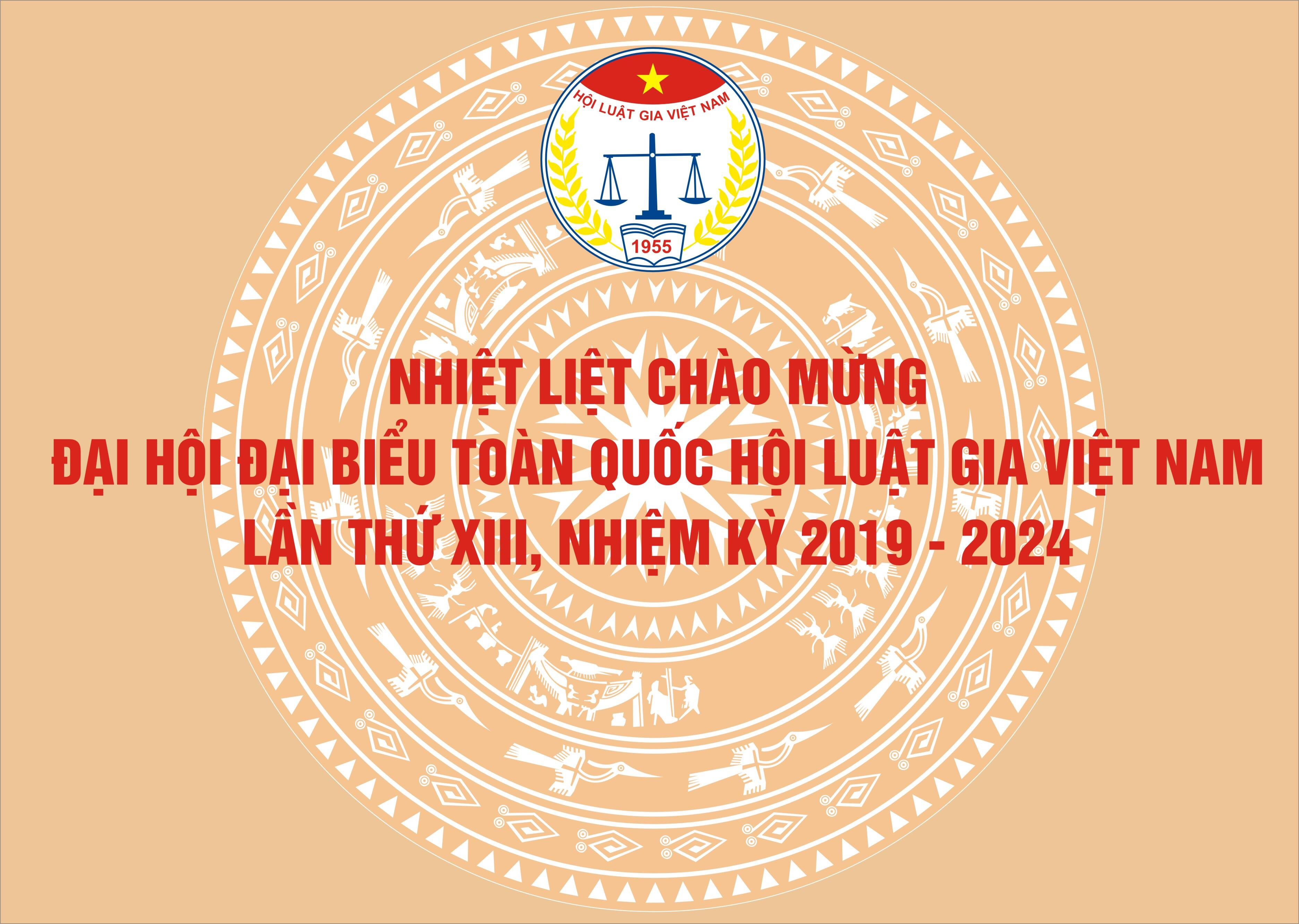 THÔNG CÁO BÁO CHÍ ĐẠI HỘI ĐẠI BIỂU TOÀN QUỐC HỘI LUẬT GIA VIỆT NAM LẦN THỨ XIII (nhiệm kỳ 2019 - 2024)